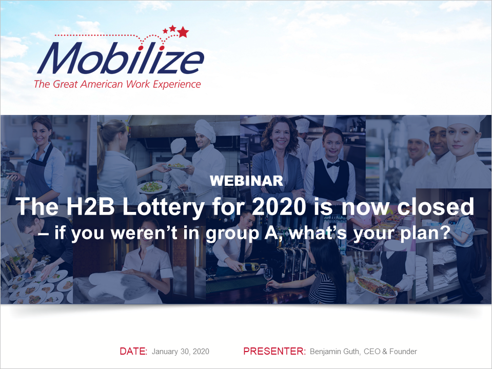 Webinar: The H2B Lottery for 2020 is now closed – if you weren't in group A, what's your plan?